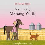 red ttractor designs an early morning walk