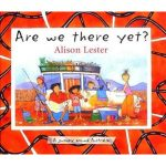 Alison Lester Are we there yet?